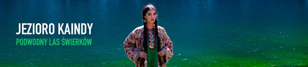 Jezioro Kaindy w Kazachstanie. Relacja z podróży.